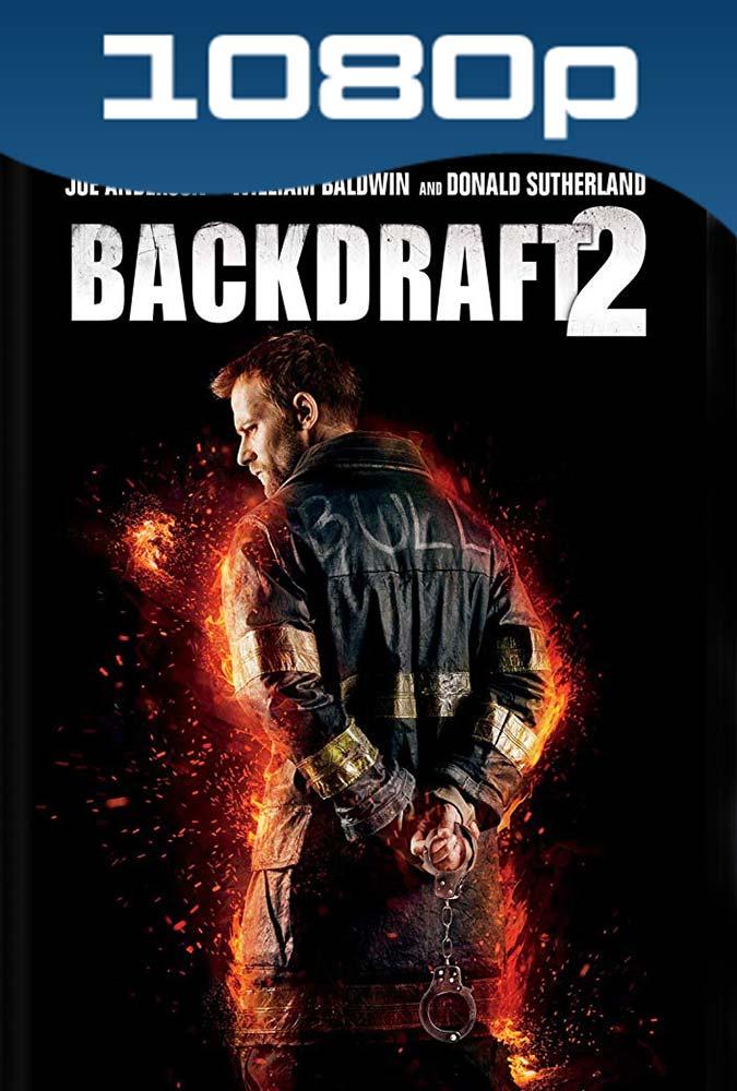 Backdraft 2 (2019) HD 1080p Latino