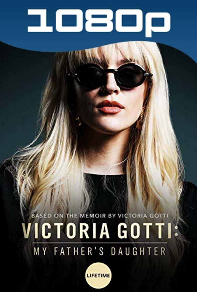 Victoria Gotti La Hija de la Mafia (2019) HD 1080p Latino